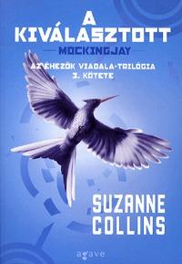 Suzanne Collins: A kiválasztott - Az Éhezők Viadala-trilógia 3. kötete -  (Könyv)