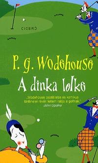 Pelham Grenville Wodehouse: A dinka lelke -  (Könyv)
