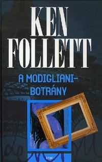 Ken Follett: A Modigliani-botrány -  (Könyv)