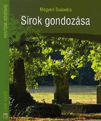 Megyeri Szabolcs: Sírok gondozása -  (Könyv)