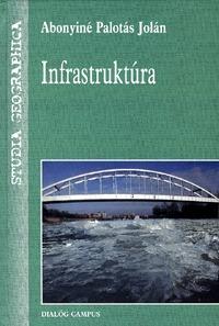 Abonyiné Palotás Jolán: Infrastruktúra -  (Könyv)