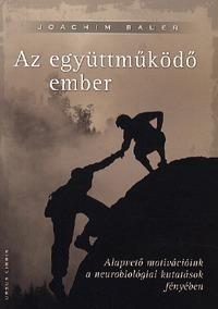 Joachim Bauer: Az együttműködő ember -  (Könyv)