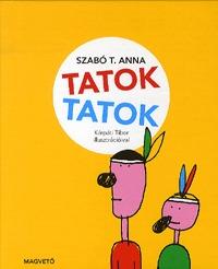 Szabó T. Anna: TATOK TATOK -  (Könyv)