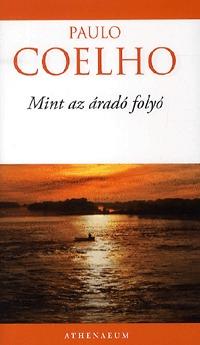 Paulo Coelho: Mint az áradó folyó -  (Könyv)