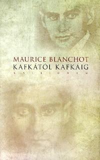 Maurice Blanchot: Kafkától Kafkáig -  (Könyv)