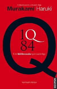 Murakami Haruki: 1Q84 3. - Ezerkülöncszáznyolcvannégy -  (Könyv)