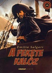 Emilio Salgari: A fekete kalóz -  (Könyv)