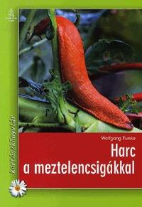 Wolfgang Funke: Harc a meztelencsigákkal -  (Könyv)