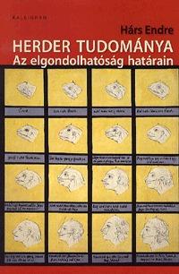 Hárs Endre: Herder tudománya - Az elgondolhatóság határain - Az elgondolhatóság határain -  (Könyv)