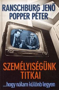 Dr. Ranschburg Jenő, Popper Péter: Személyiségünk titkai - ...hogy nálam különb legyen -  (Könyv)