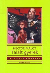 Hector Malot: Talált gyerek -  (Könyv)