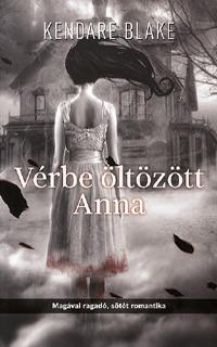 Kendare Blake: Vérbe öltözött Anna -  (Könyv)