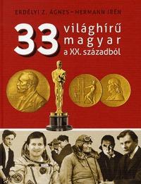 Hermann Irén, Erdélyi Z. Ágnes: 33 világhírű magyar a XX. századból -  (Könyv)