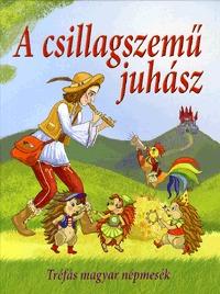 Nagy Éva (Szerk.): A csillagszemű juhász - Tréfás magyar népmesék -  (Könyv)