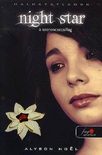 Alyson Noël: Night Star - A szerencsecsillag - Halhatatlanok 5. (Könyv)