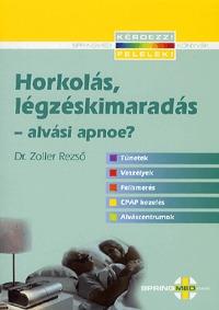 Dr. Zoller Rezső: Horkolás, légzéskimaradás - alvási apnoe? -  (Könyv)