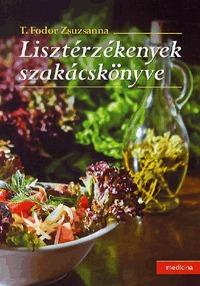 T. Fodor Zsuzsanna: Lisztérzékenyek szakácskönyve -  (Könyv)