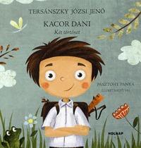 Tersánszky Józsi Jenő: Kacor Dani - Két történet -  (Könyv)