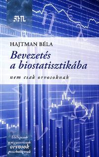 Hajtman Béla: Bevezetés a biostatisztikába - Nem csak orvosoknak -  (Könyv)