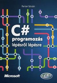 Reiter István: C# programozás lépésről lépésre -  (Könyv)
