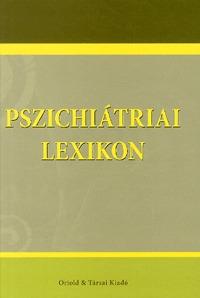 Dr. Takács Éva (szerk.): Pszichiátriai lexikon -  (Könyv)