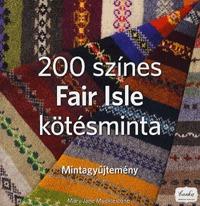 Mary Jane Mucklestone: 200 színes Fair Isle kötésminta - Mintagyűjtemény -  (Könyv)