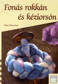 Füzes Zsuzsanna: Fonás rokkán és kéziorsón -  (Könyv)