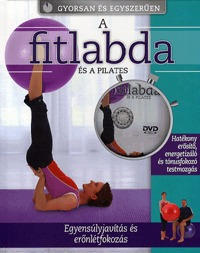 Jennifer Pohlman: A fitlabda és a pilates - Egyensúlyjavítás és erőnlétfokozás -DVD-melléklettel -  (Könyv)