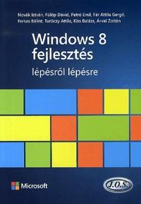Farkas Bálint, Fár Attila, Petró Emil, Fülöp Dávid, Novák István: Windows 8 fejlesztés lépésről lépésre -  (Könyv)
