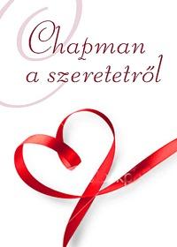 Gary Chapman: Chapman a szeretetről -  (Könyv)