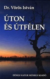 Dr. Vörös István: Úton és útfélen -  (Könyv)