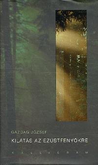 Gazdag József: Kilátás az ezüstfenyőkre -  (Könyv)