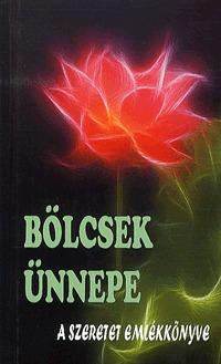 Bölcsek Ünnepe - A Szeretet Emlékkönyve - A szeretet emlékkönyve -  (Könyv)