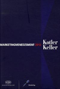 Philip Kotler, Kevin Lane Keller: Marketingmenedzsment -  (Könyv)