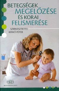 Dr. Berkő Péter: Betegségek megelőzése és korai felismerése -  (Könyv)