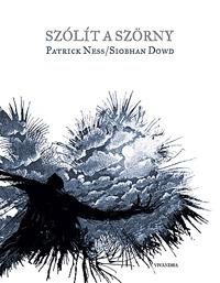 Siobhan Dowd, Patrick Ness: Szólít a szörny -  (Könyv)