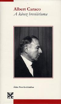 Albert Caraco: A káosz breviáriuma -  (Könyv)