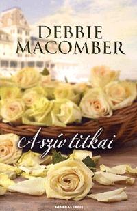 Debbie Macomber: A szív titkai -  (Könyv)