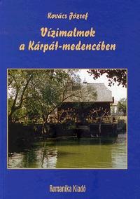 Dr. Kovács József: Vízimalmok a Kárpát-medencében -  (Könyv)