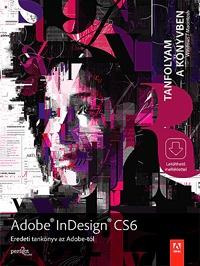 Lénárt Szabolcs ford.: Adobe Indesign CS6 - Tanfolyam a könyvben -  (Könyv)