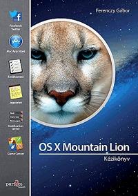 Ferenczy Gábor: OS X Mountain Lion - Kézikönyv -  (Könyv)