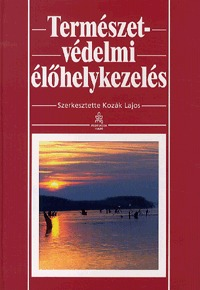 Kozák Lajos (szerk.): Természetvédelmi élőhelykezelés -  (Könyv)