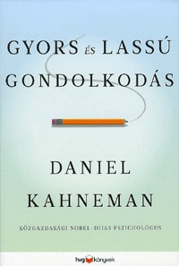 Daniel Kahneman: Gyors és lassú gondolkodás -  (Könyv)