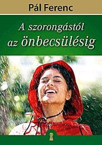 Pál Ferenc: A szorongástól az önbecsülésig -  (Könyv)