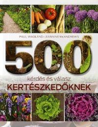 Jeannine McAndrews, Paul Wagland: 500 kérdés és válasz kertészkedőknek -  (Könyv)