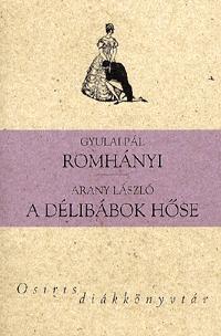 Gyulai Pál, Arany László: Romhányi - A délibábok hőse -  (Könyv)