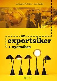 Ábel István, Czakó Erzsébet: Az exportsiker nyomában -  (Könyv)