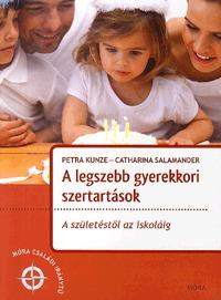 Petra Kunze, Catharina Salamander: A legszebb gyerekkori szertartások - A születéstől az iskoláig -  (Könyv)
