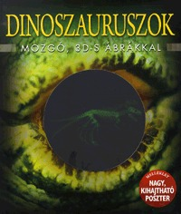 Jen Green: Dinoszauruszok mozgó, 3D-s ábrákkal - Mozgó, 3D-s ábrákkal -  (Könyv)