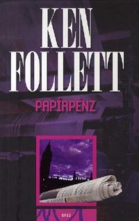 Ken Follett: Papírpénz -  (Könyv)